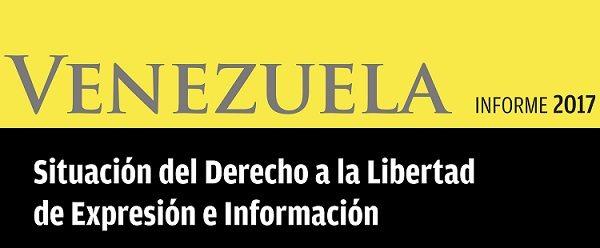 Informe 2017 Libertad De Expresion En Venezuela Espacio Publico